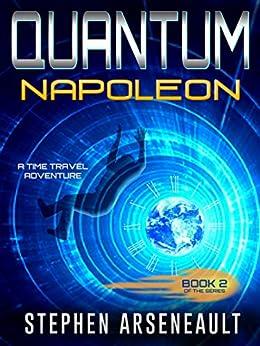 QUANTUM Napoleon: (Book 2) by [Stephen Arseneault]