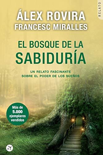 El bosque de la sabiduría: Un relato fascinante sobre  el poder de los sueños (Spanish Edition)