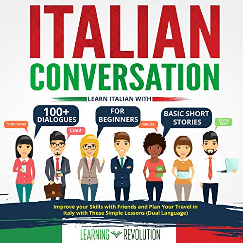 Italian Conversation: Learn Italian with 100+ Dialogues for Beginners & Basic Short Stories cover art