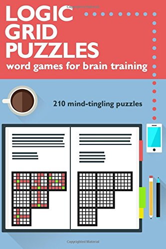 Logic Grid Puzzles: Word Games for Brain Training