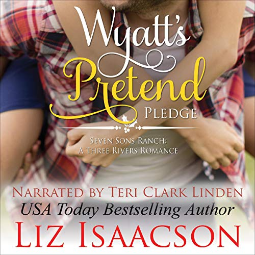Wyatt's Pretend Pledge Audiobook By Liz Isaacson cover art