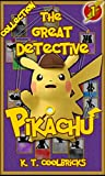 The Great Detective Pikachu: Collection 1 (A Pokemon Story) (English Edition)