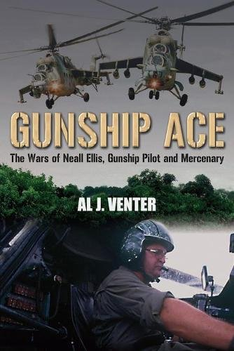 Gunship Ace: The Wars of Neall Ellis, Helicopter Pilot and Mercenary