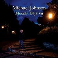 Moonlit Deja Vu by Michael Johnson (2012-10-02)