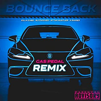 Bounce Back (Gas Pedal Remix) [feat. X-Raided]