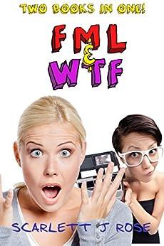 FML & WTF Bundle (The FML Series) by [Scarlett J Rose]