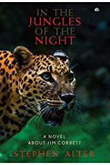 In the Jungles of the Night: A Novel about Jim Corbett Kindle Edition