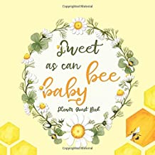 Sweet As Can Bee Baby Shower Guest Book: Baby Shower Guestbook with Advice for Parents + BONUS Gift Tracker Log + Keepsake...