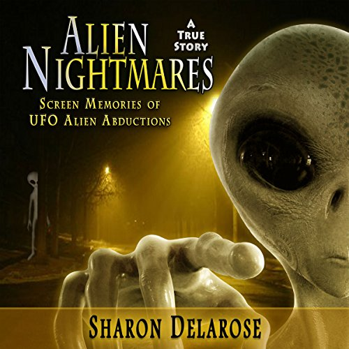 Alien Nightmares: Screen Memories of UFO Alien Abductions audiobook cover art