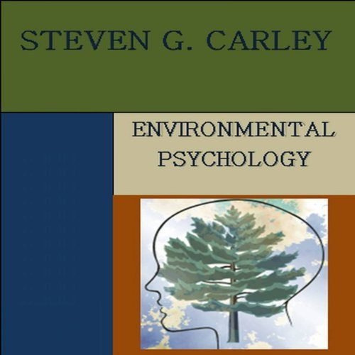 Environmental Psychology                   By:                                                                                                                                 Steven G. Carley                               Narrated by:                                                                                                                                 Catherine Force                      Length: 1 hr and 7 mins     4 ratings     Overall 2.8