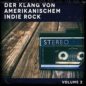 Der Klang von amerikanischem Indie Rock, Vol. 2