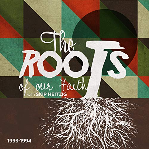 The Roots of Our Faith audiobook cover art