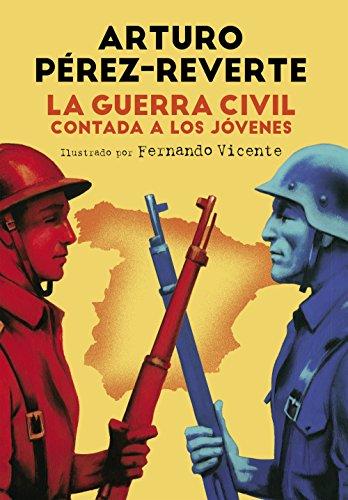 La Guerra Civil contada a los jóvenes (Spanish Edition)