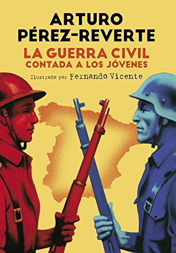La Guerra Civil contada a los jóvenes eBook: Pérez-Reverte, Arturo ...