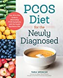 PCOS Diet for the Newly Diagnosed: Your All-In-One Guide to Eliminating PCOS Symptoms with the Insulin Resistance Diet