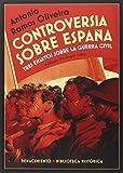 Controversia sobre España: Tres ensayos sobre la guerra civil española (Biblioteca Histórica)
