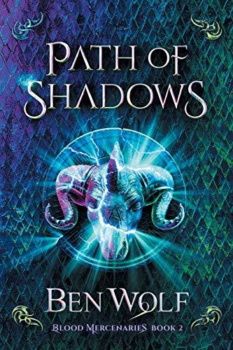 Path of Shadows: A Sword and Sorcery Dark Fantasy Novel (Blood Mercenaries)