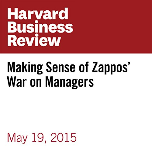 Making Sense of Zappos' War on Managers audiobook cover art
