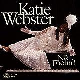 Songtexte von Katie Webster - No Foolin'!
