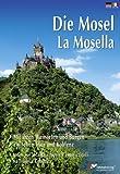 Die Mosel/La Mosella (deutsche/italienische Ausgabe) - Renate Rahmel