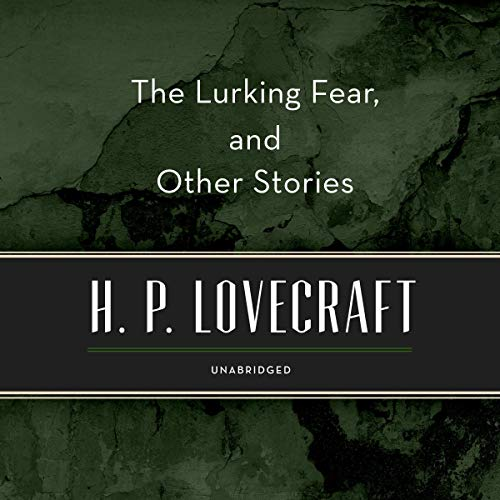 The Lurking Fear, and Other Stories                   By:                                                                                                                                 H. P. Lovecraft                               Narrated by:                                                                                                                                 Stefan Rudnicki                      Length: 2 hrs and 34 mins     Not rated yet     Overall 0.0