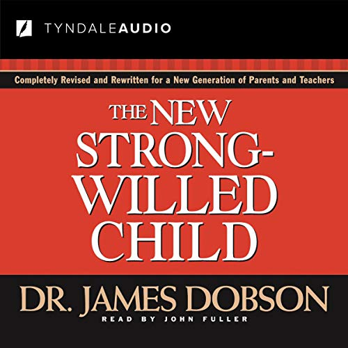The New Strong-Willed Child Audiobook By James C. Dobson cover art