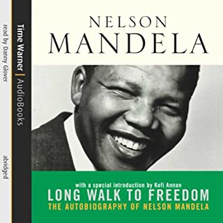 Long Walk to Freedom     The Autobiography of Nelson Mandela              By:                                                                                                                                 Nelson Mandela                               Narrated by:                                                                                                                                 Danny Glover                      Length: 6 hrs     98 ratings     Overall 4.7