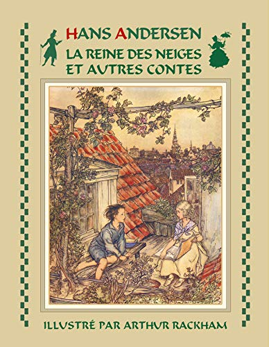 La Reine des Neiges et autres contes d'Andersen (illustr�) (French Edition) by [Hans Christian Andersen, Arthur Rackham, David Soldi, Marie-Michelle Joy]