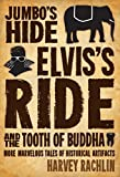 Jumbo's Hide, Elvis's Ride, and the Tooth of Buddha: More Marvelous Tales of Historical Artifacts (English Edition)