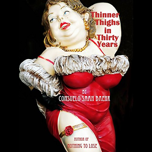 Thinner Thighs in Thirty Years audiobook cover art