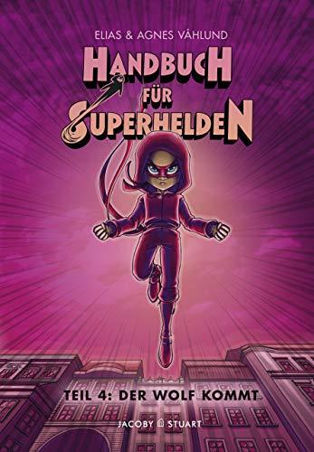 Handbuch für Superhelden: Teil 4 Der Wolf kommt