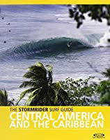 The Stormrider Surf Guide Central America & Caribbean by Bruce Sutherland(2010-05-01)