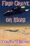 First Grave on Mars (Martian Murders) (Volume 1)