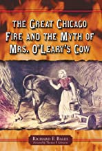 The Great Chicago Fire and the Myth of Mrs. O'Leary's Cow