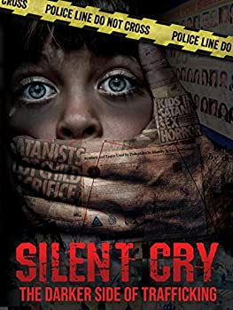 Silent Cry  The Darker Side of Trafficking