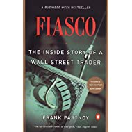 Fiasco: The Inside Story of a Wall Street Trader