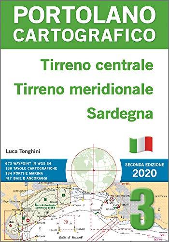 Tirreno centrale, Tirreno meridionale, Sardegna. Portolano cartografico (Vol. 3)