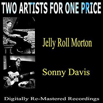 Two Artists for One Price - Jelly Roll Morton & Sonny Davis