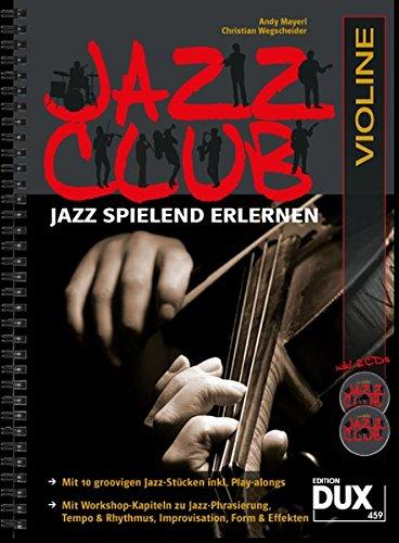 Jazz Club: Jazz spielend erlernen inkl 2 CD's. Ausgabe für Violine