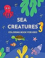 Sea Creatures coloring book for kidsocean lifechildren ages 5-8