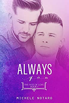 Always You: The Fate of Love Book 1 by [Michele Notaro]