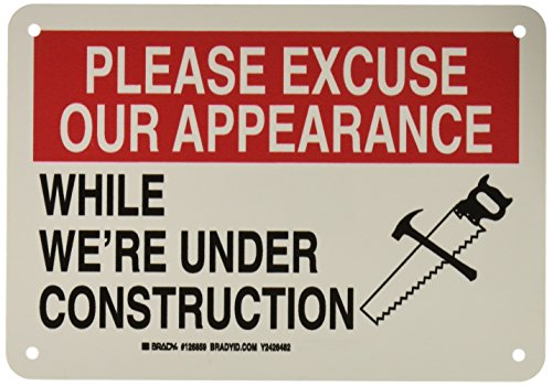 Brady 126859 Construction Site Sign, Legend'Please Excuse Our Appearance While We're Under Construction', 7' Height, 10' Width, Black and Red on White