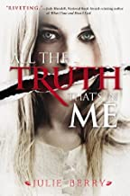 All the Truth That's in Me by Julie Berry (2013) Hardcover