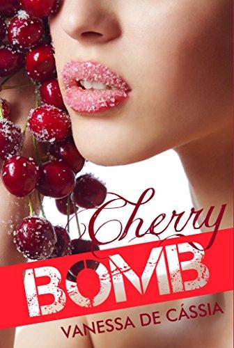 Cherry Bomb: Meu doce prazer (Trilogia Doce Vício Livro 2)