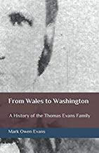 From Wales to Washington: A History of the Thomas Evans Family