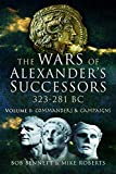 The Wars of Alexander's Successors 323 – 281 BC. Volume 1: Commanders and Campaigns