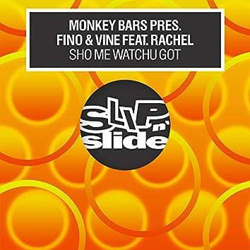 Sho Me Watchu Got (feat. Rachel)