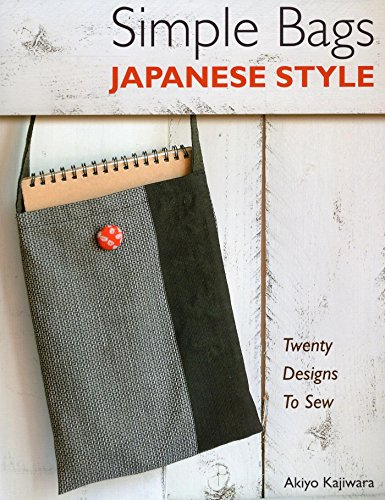 Best Prices! Simple Bags Japanese Style: Twenty Designs to Sew