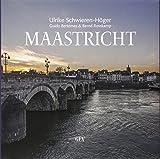 Maastricht: Bilder, Spuren, Hintergründe