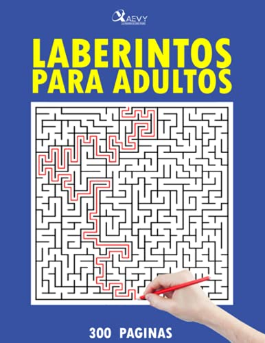 LABERINTOS PARA ADULTOS: 300 PAGINAS, 300 LABERINTOS PARA LA ESTIMULACION INTELECTUAL DE ADULTOS Y NIÑOS